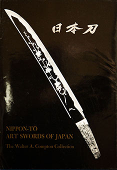 Nippon-tō: Art swords of Japan The Walter A. Compton Collection