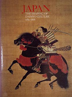 Japan The Shaping of Daimyo Culture 1185-1868