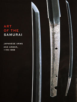 Art of the Samurai - Japanese Arms and Armor, 1156-1868