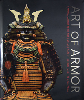 Art of the Armor - Samurai Armor from the Ann and Gabriel Barbier-Mueller Collection