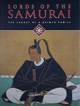 Lords of the samurai : the legacy of a daimyo family