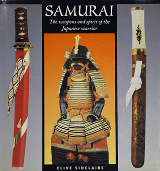 Samurai - The Weapons and Spirit of the Japanese Warrior
